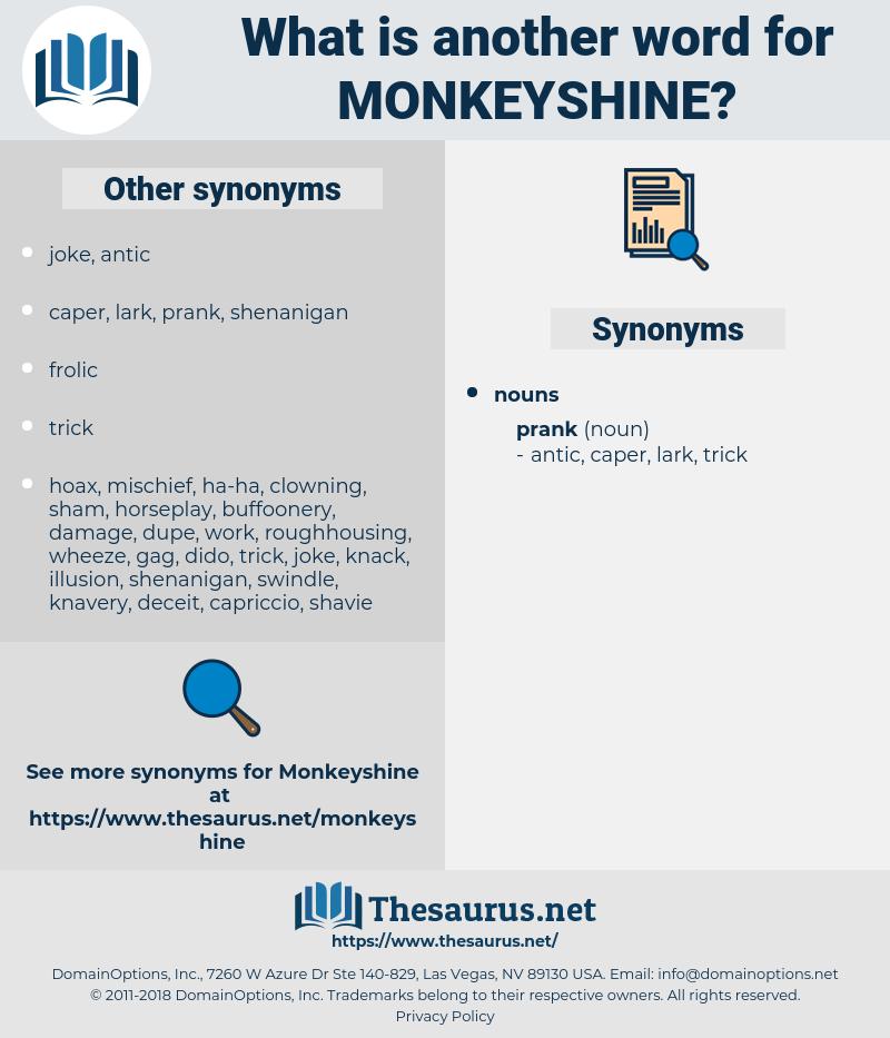 monkeyshine, synonym monkeyshine, another word for monkeyshine, words like monkeyshine, thesaurus monkeyshine