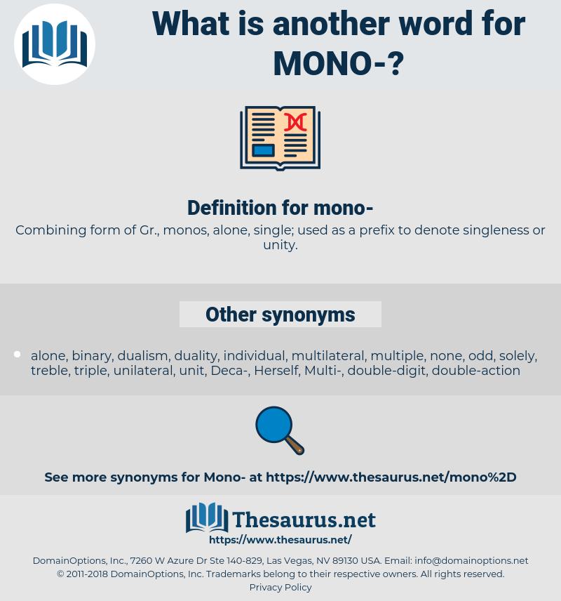 mono, synonym mono, another word for mono, words like mono, thesaurus mono