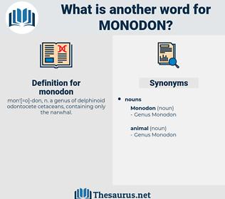 monodon, synonym monodon, another word for monodon, words like monodon, thesaurus monodon