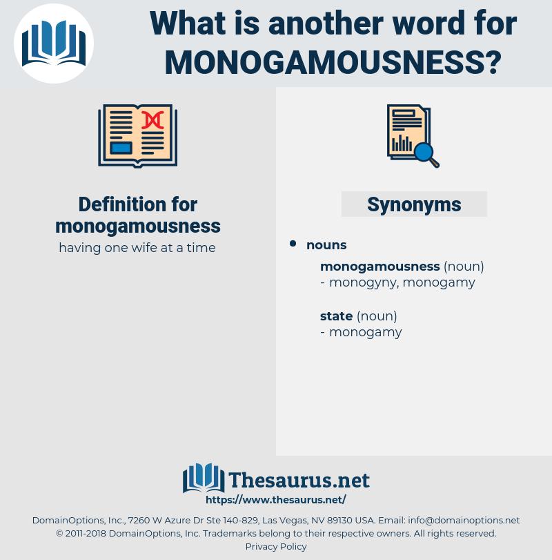 monogamousness, synonym monogamousness, another word for monogamousness, words like monogamousness, thesaurus monogamousness