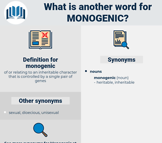 monogenic, synonym monogenic, another word for monogenic, words like monogenic, thesaurus monogenic