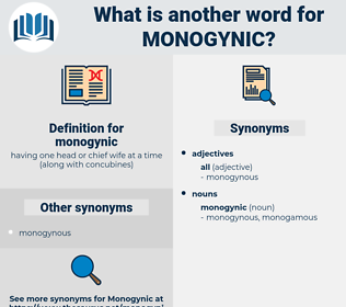 monogynic, synonym monogynic, another word for monogynic, words like monogynic, thesaurus monogynic