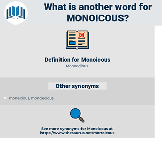 Monoicous, synonym Monoicous, another word for Monoicous, words like Monoicous, thesaurus Monoicous