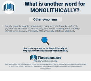 monolithically, synonym monolithically, another word for monolithically, words like monolithically, thesaurus monolithically