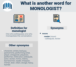 monologist, synonym monologist, another word for monologist, words like monologist, thesaurus monologist