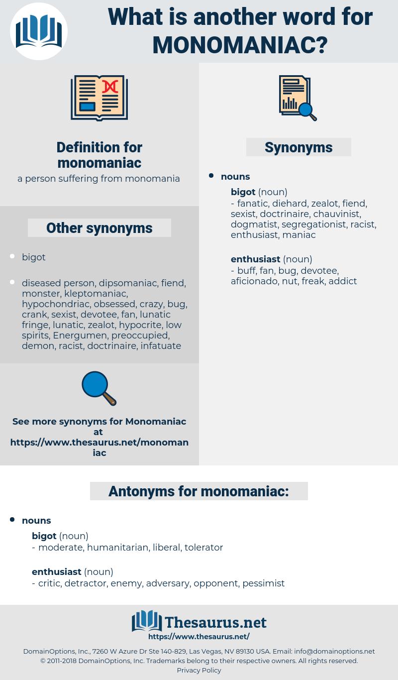 monomaniac, synonym monomaniac, another word for monomaniac, words like monomaniac, thesaurus monomaniac