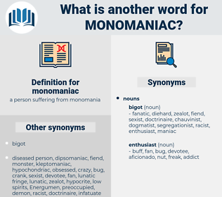 monomaniac, synonym monomaniac, another word for monomaniac, words like monomaniac, thesaurus monomaniac