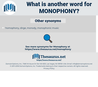 monophony, synonym monophony, another word for monophony, words like monophony, thesaurus monophony
