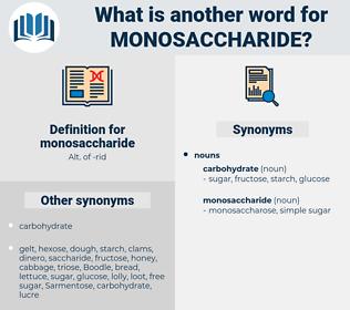 monosaccharide, synonym monosaccharide, another word for monosaccharide, words like monosaccharide, thesaurus monosaccharide