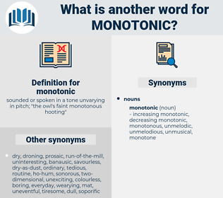 monotonic, synonym monotonic, another word for monotonic, words like monotonic, thesaurus monotonic
