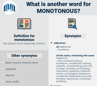 monotonous, synonym monotonous, another word for monotonous, words like monotonous, thesaurus monotonous