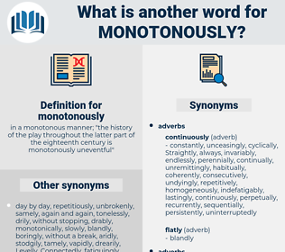 monotonously, synonym monotonously, another word for monotonously, words like monotonously, thesaurus monotonously