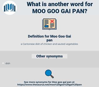 Moo Goo Gai pan, synonym Moo Goo Gai pan, another word for Moo Goo Gai pan, words like Moo Goo Gai pan, thesaurus Moo Goo Gai pan