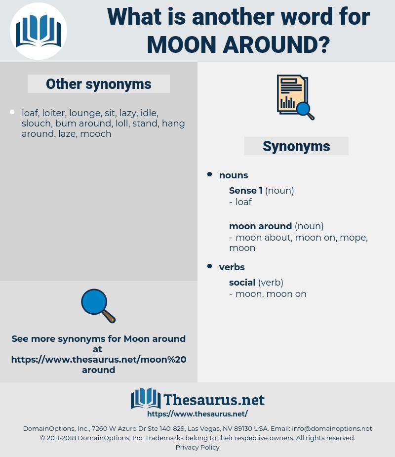 moon around, synonym moon around, another word for moon around, words like moon around, thesaurus moon around