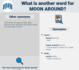 moon around, synonym moon around, another word for moon around, words like moon around, thesaurus moon around