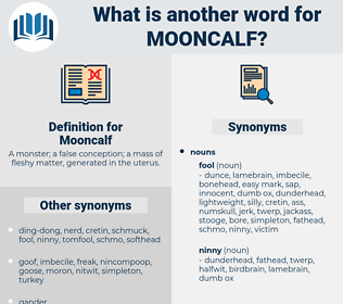 Mooncalf, synonym Mooncalf, another word for Mooncalf, words like Mooncalf, thesaurus Mooncalf