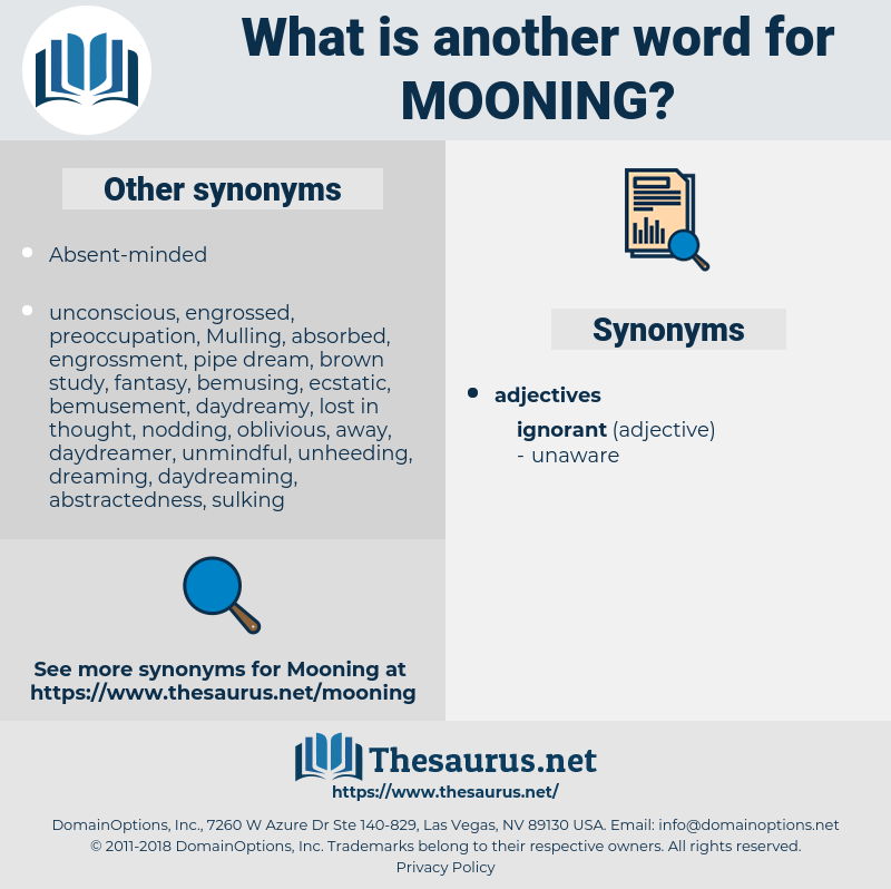 Mooning, synonym Mooning, another word for Mooning, words like Mooning, thesaurus Mooning