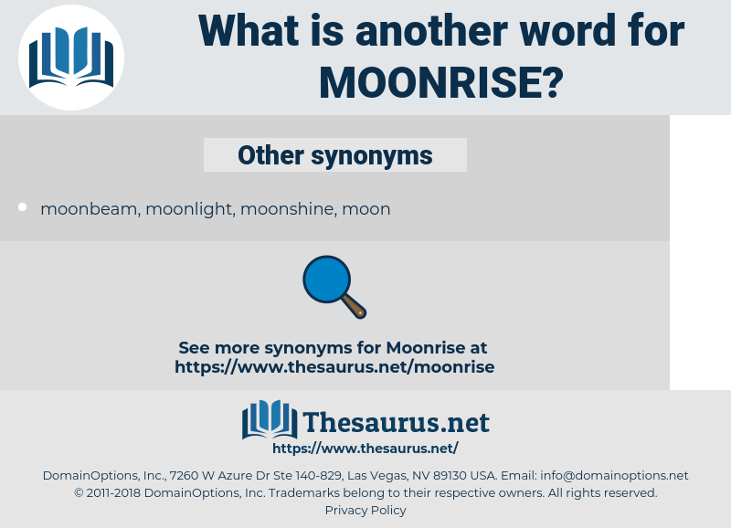 Moonrise, synonym Moonrise, another word for Moonrise, words like Moonrise, thesaurus Moonrise