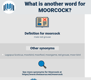 moorcock, synonym moorcock, another word for moorcock, words like moorcock, thesaurus moorcock