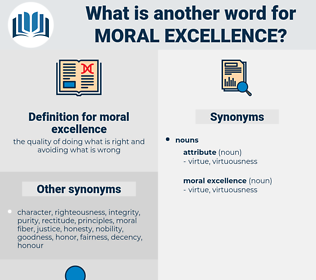 moral excellence, synonym moral excellence, another word for moral excellence, words like moral excellence, thesaurus moral excellence