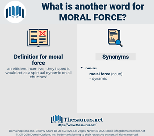 moral force, synonym moral force, another word for moral force, words like moral force, thesaurus moral force
