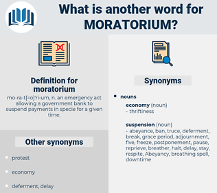 moratorium, synonym moratorium, another word for moratorium, words like moratorium, thesaurus moratorium