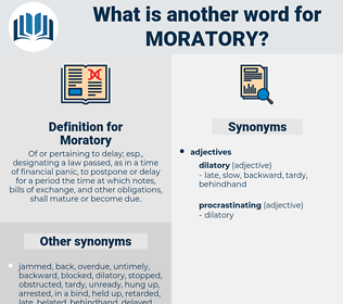 Moratory, synonym Moratory, another word for Moratory, words like Moratory, thesaurus Moratory