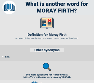 Moray Firth, synonym Moray Firth, another word for Moray Firth, words like Moray Firth, thesaurus Moray Firth