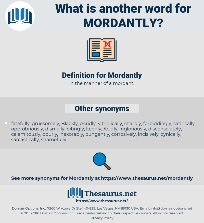Mordantly, synonym Mordantly, another word for Mordantly, words like Mordantly, thesaurus Mordantly