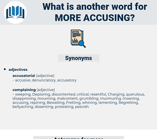 more accusing, synonym more accusing, another word for more accusing, words like more accusing, thesaurus more accusing