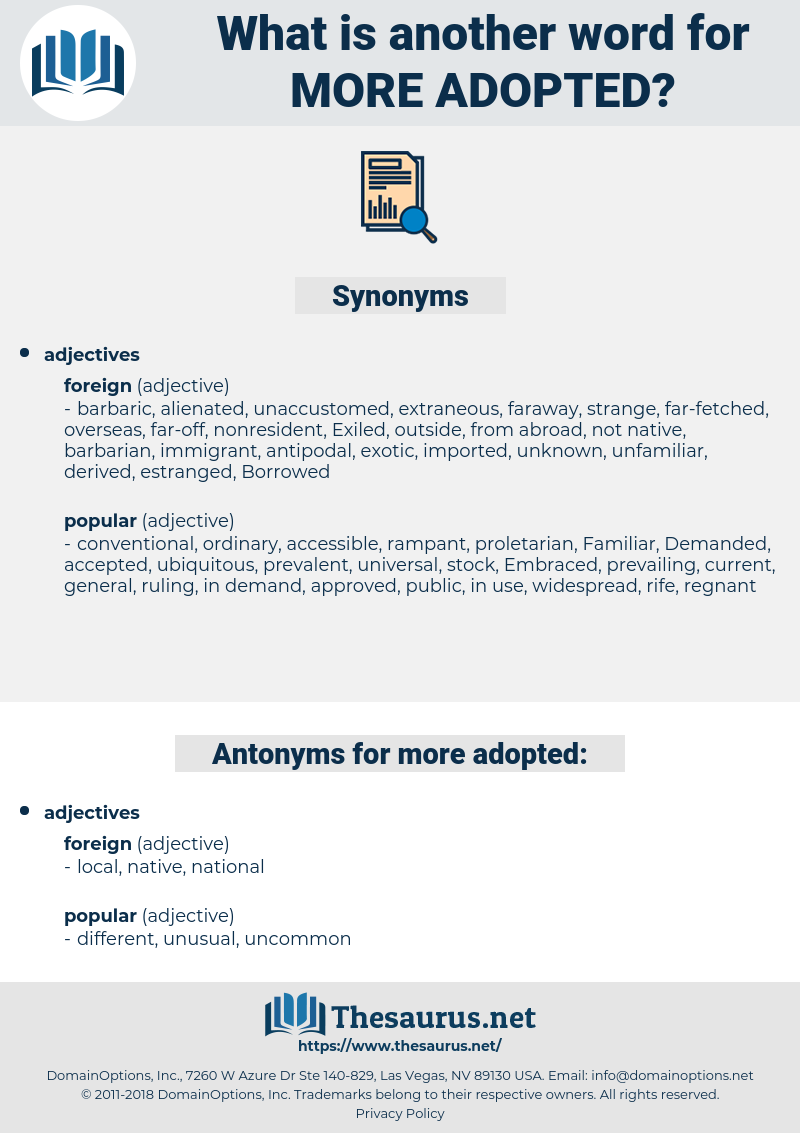 more adopted, synonym more adopted, another word for more adopted, words like more adopted, thesaurus more adopted