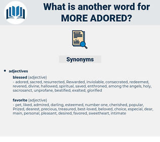 more adored, synonym more adored, another word for more adored, words like more adored, thesaurus more adored