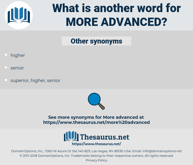 more advanced, synonym more advanced, another word for more advanced, words like more advanced, thesaurus more advanced