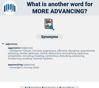 more advancing, synonym more advancing, another word for more advancing, words like more advancing, thesaurus more advancing