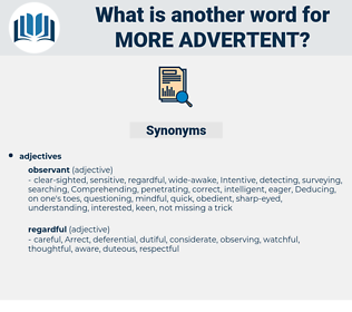 more advertent, synonym more advertent, another word for more advertent, words like more advertent, thesaurus more advertent