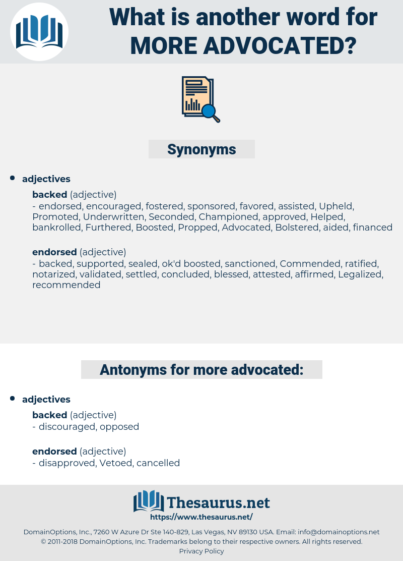 more advocated, synonym more advocated, another word for more advocated, words like more advocated, thesaurus more advocated