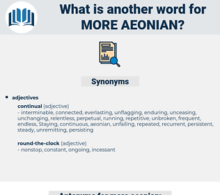 more aeonian, synonym more aeonian, another word for more aeonian, words like more aeonian, thesaurus more aeonian