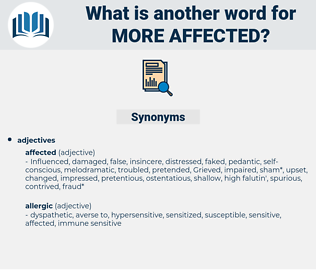 more affected, synonym more affected, another word for more affected, words like more affected, thesaurus more affected