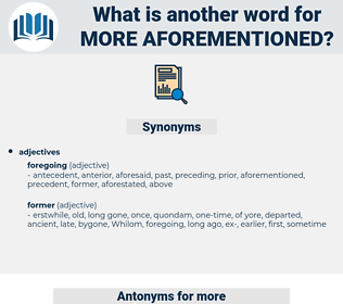 more aforementioned, synonym more aforementioned, another word for more aforementioned, words like more aforementioned, thesaurus more aforementioned