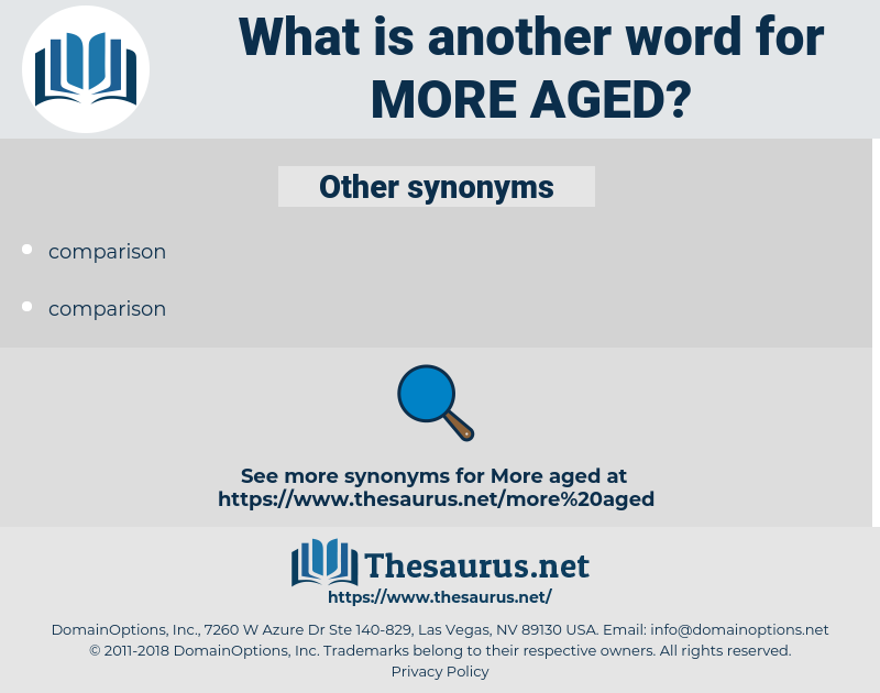 more aged, synonym more aged, another word for more aged, words like more aged, thesaurus more aged