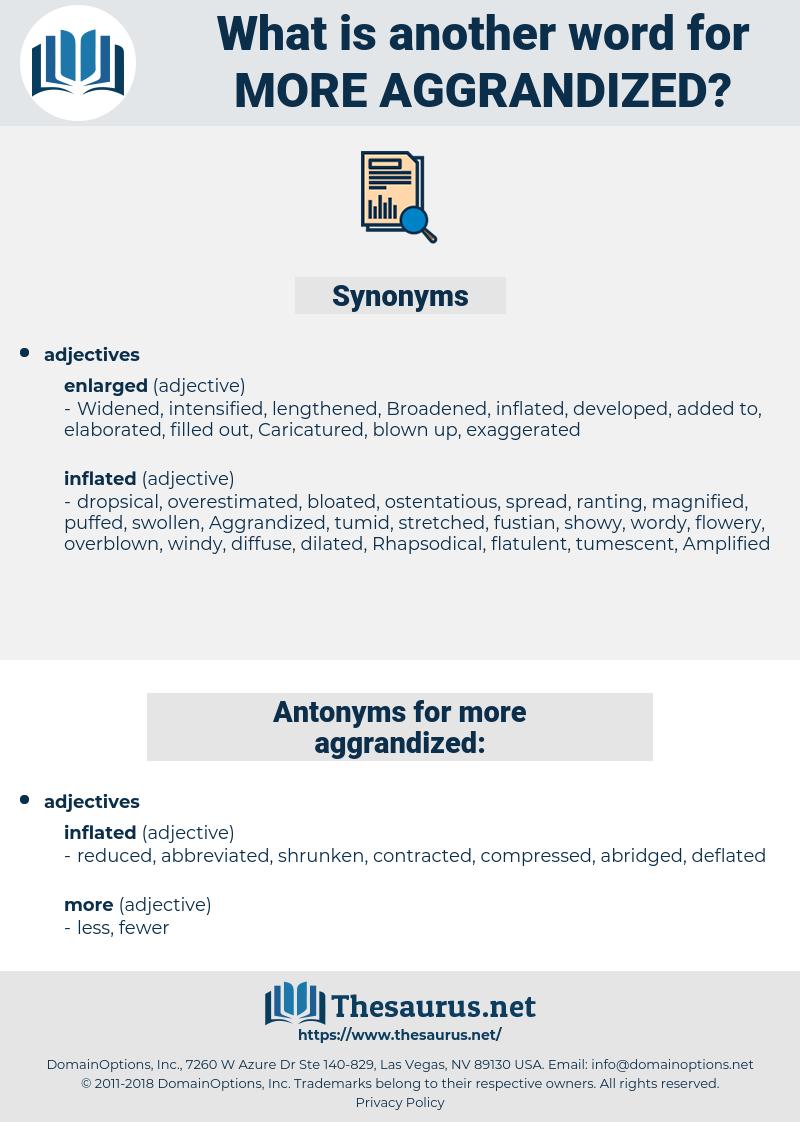 more aggrandized, synonym more aggrandized, another word for more aggrandized, words like more aggrandized, thesaurus more aggrandized