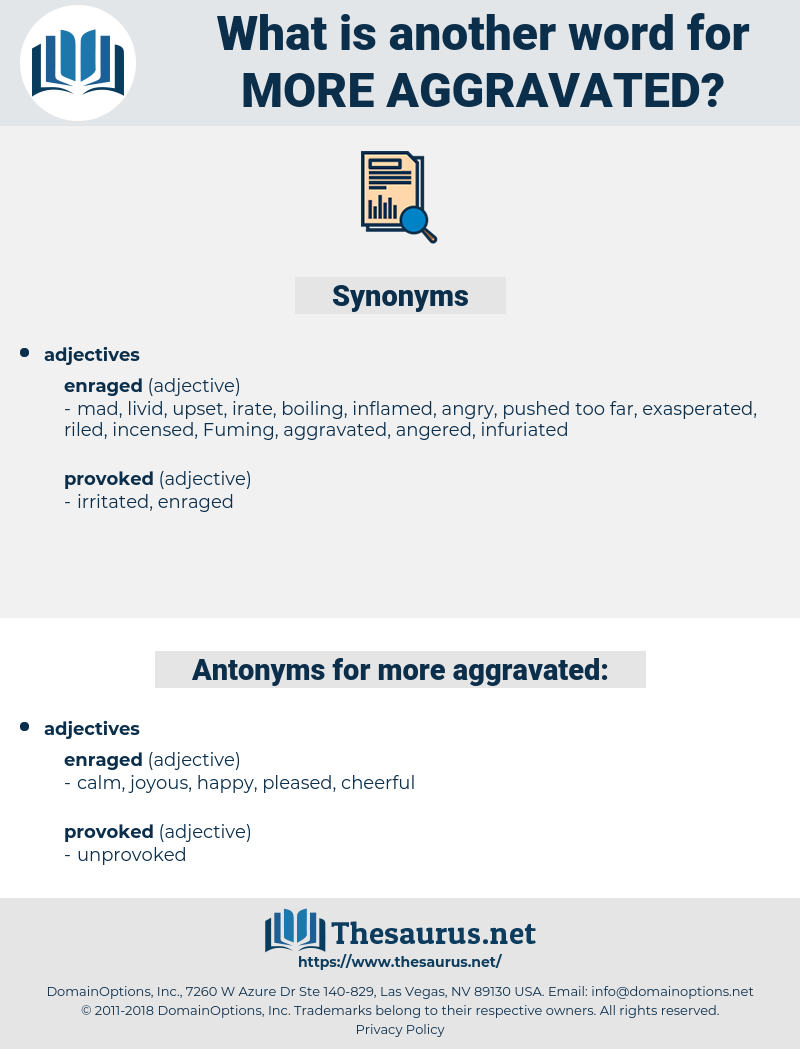 more aggravated, synonym more aggravated, another word for more aggravated, words like more aggravated, thesaurus more aggravated