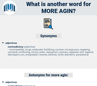 more agin, synonym more agin, another word for more agin, words like more agin, thesaurus more agin