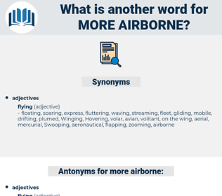 more airborne, synonym more airborne, another word for more airborne, words like more airborne, thesaurus more airborne