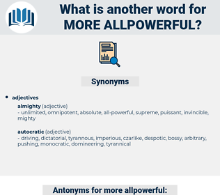 more allpowerful, synonym more allpowerful, another word for more allpowerful, words like more allpowerful, thesaurus more allpowerful