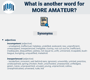 more amateur, synonym more amateur, another word for more amateur, words like more amateur, thesaurus more amateur