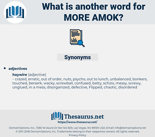 more amok, synonym more amok, another word for more amok, words like more amok, thesaurus more amok