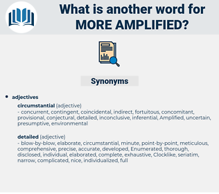 more amplified, synonym more amplified, another word for more amplified, words like more amplified, thesaurus more amplified