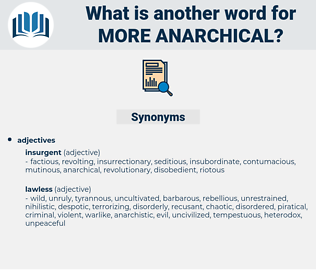 more anarchical, synonym more anarchical, another word for more anarchical, words like more anarchical, thesaurus more anarchical
