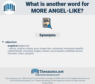 more angel like, synonym more angel like, another word for more angel like, words like more angel like, thesaurus more angel like